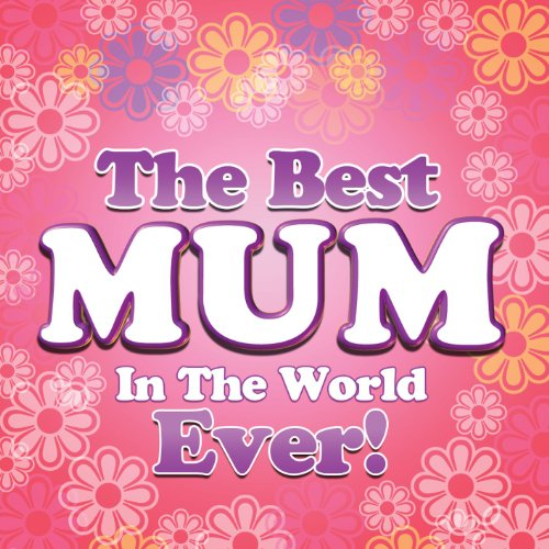Best Mum In the World Ever! [E...