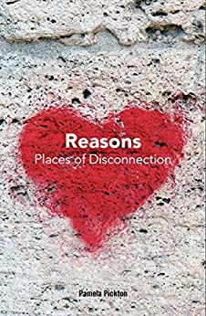Reasons: Places of Disconnection by [Pickton, Pamela]