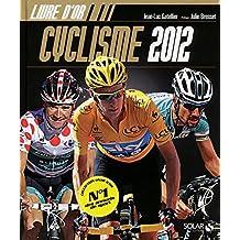 LE LIVRE D'OR DU CYCLISME 2012