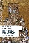 Histoire du monde, tome 1 : Les âges anciens par Roberts