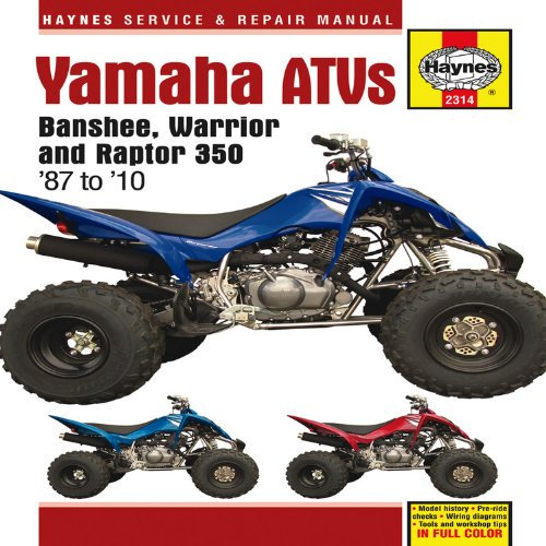 Yamaha ATVs Banshee, Warrior and Raptor 350: '87 to '10 (Haynes Manuals) (Atv Yamaha Raptor 350)