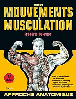 Guide des mouvements de musculation (French Edition) by [Delavier, Frédéric]