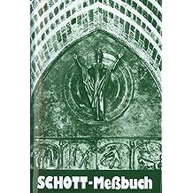 Schott-Messbuch für die Sonn- und Festtage des Lesejahres B: Originaltexte der authent. dt. Ausgabe des Messbuches und des Messlektionars