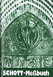 Schott-Messbuch für die Sonn- und Festtage des Lesejahres B: Originaltexte der authent. dt. Ausgabe des Messbuches und