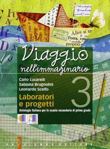 Viaggio nell'immaginario. Antologia italiana. Con laboratorio e progetti. Per la Scuola media. Con espansione online: 3