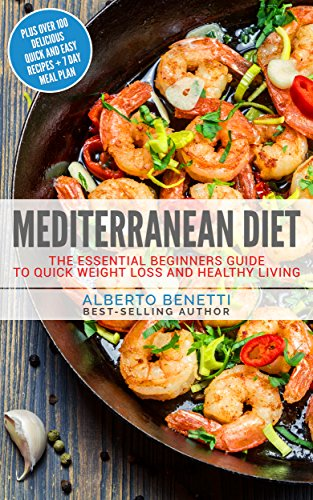 61Nb Dok7GL - NO.1# Mediterranean Diet: The Essential Beginners Guide To Quick Weight Loss And Healthy Living Plus Over 100 Delicious Quick and Easy Recipes + 7 Day Meal Plan Reviews diet plan- weight loss uk
