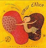 Coeur d'Alice | Servant, Stéphane (1975-....). Auteur