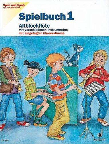 Spielbuch Altblockflöte, H.1 (Spiel und Spaß mit der Blockflöte)