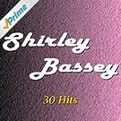 Shirley Bassey (30 Hits)