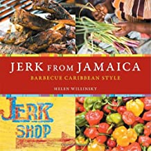 Jerk from Jamaica: Barbecue Caribbean Style: Barbecue, Sides, and Spice, Caribbean Style