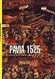 Image de Pavia 1525. Al culmine delle Guerre d'Italia