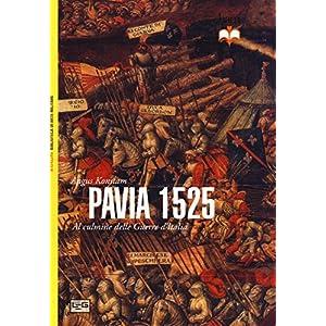 Pavia 1525. Al culmine delle Guerre d'Italia