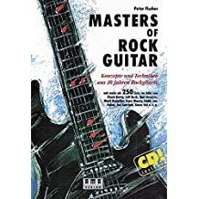 Masters of Rock Guitar: Konzepte und Techniken aus 40 Jahren Rockgitarre