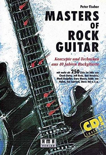 Gitarre Master (Masters of Rock Guitar: Konzepte und Techniken aus 40 Jahren Rockgitarre)