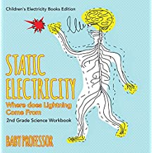 Static Electricity (Where does Lightning Come From): 2nd Grade Science Workbook | Children's Electricity Books Edition