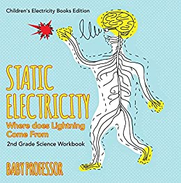 Static Electricity (Where does Lightning Come From): 2nd Grade Science Workbook | Children's Electricity Books Edition Descargar Epub Gratis
