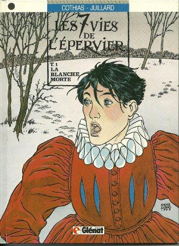 Les 7 Vies de l'Epervier, Tome 1 : La blanche Morte