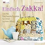 Einfach Zakka!: Leichte Patchwork-Projekte für einen bunten Alltag