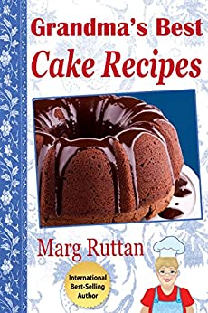 Grandma's Best Cake Recipes (Grandma's Best Recipes Book 5) (English Edition) par [Ruttan, Marg]