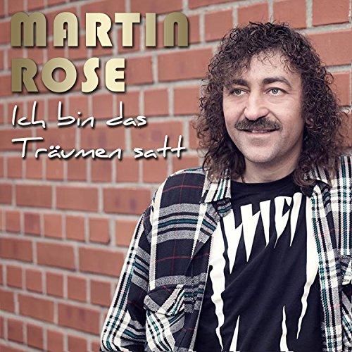 Martin Rose - Ich bin das Träumen satt