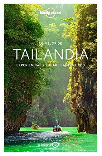 Lo mejor de Tailandia 3: Experiencias y lugares auténticos (Guías Lo mejor de País/Ciudad Lonely Planet)