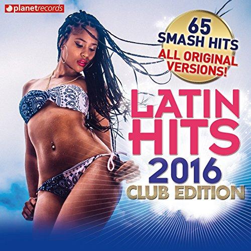 Latin Hits 2016 Club Edition -...