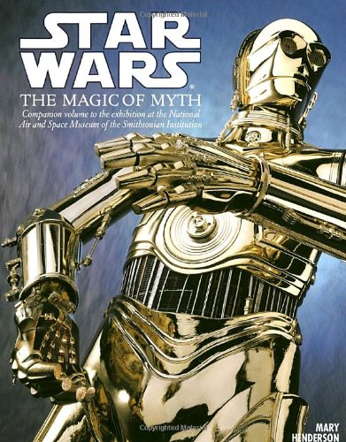 Star Wars: The Magic of Myth: Companion to the Exhibition at the National Air and Space Museum - Smithsonian Institute - Air-space Museum