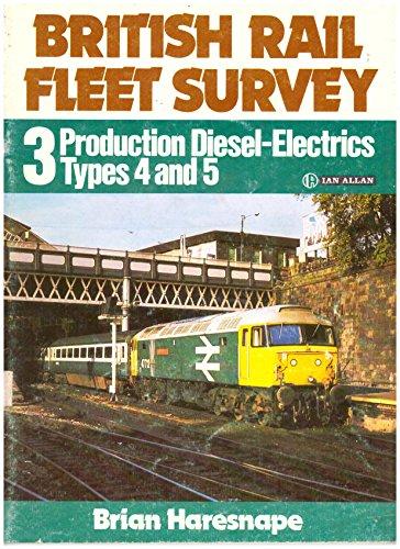 british-rail-fleet-survey-3-production-diesel-electrics-types-4-and-5-production-diesel-electrics-ty