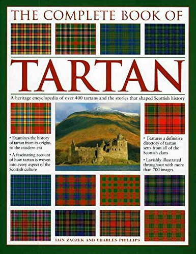 90b106b49edff3 [(The Complete Book of Tartan : A Heritage Encyclopedia of Over 400 Tartans  and the Stories That Shaped Scottish History)] [By (author) Iain Zaczek ]  ...