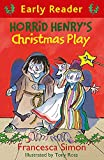 Horrid Henry's Christmas Play: Book 25 (Horrid Henry Early Reader)