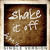 Shake It Off (Single Version)