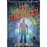 Casi transportado (Spanish Edition)