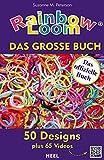 Rainbow Loom - Das große Buch - Suzanne M. Peterson