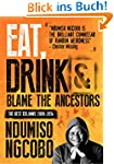 Eat, Drink and Blame the Ancestors