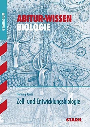 Abitur-Wissen - Biologie - Zell- und Entwicklungsbiologie