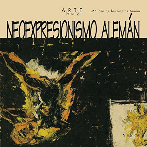 Neoexpresionismo alemán (Arte Hoy nº 17)