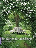 Ein Garten für alle Sinne: erleben, wohlfühlen, träumen
