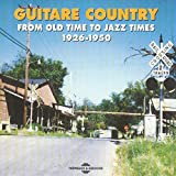 Guitare Country 1926-1950: From Old Time to Jazz Times