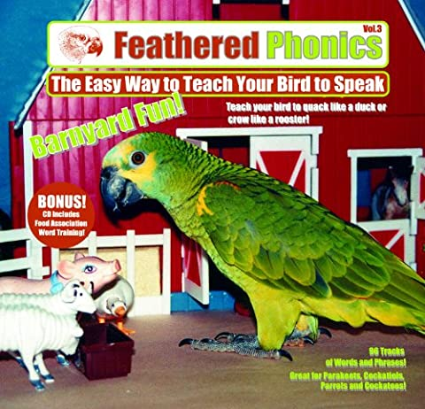Feathered Phonics The Easy Way To Teach Your Bird To Speak Volume 3: Barnyard Fun! 96 Sound Effects and