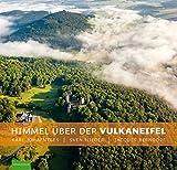 Himmel über der Vulkaneifel: Luftbildband - Sven Nieder, Karl Johaentges, Jacques Berndorf, Björn Pollmeyer