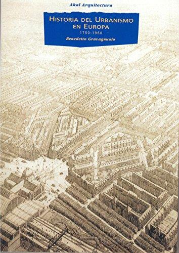 Historia del urbanismo en Europa 1750-1960 (Arquitectura) por Benedetto Gravagnuolo