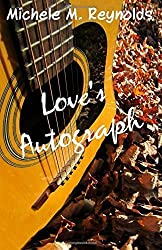 Love's Autograph by Michele M. Reynolds (2013-10-06)