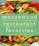 Moosewood Restaurant Favorites: The 250 Most Requested Naturally Delicious Recipes from One of America's Best-loved Restaurants
