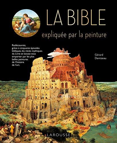 La Bible expliquée par la peinture par Gérard Denizeau