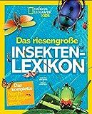 National Geographic KiDS: Das riesengroße Insekten-Lexikon - Darlyne Murawski
