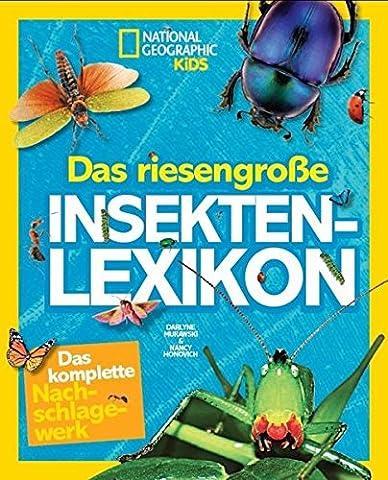 National Geographic KiDS: Das riesengroße Insekten-Lexikon (National Geographic Für Kinder)