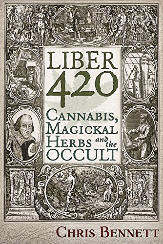 Liber 420: Cannabis, Magickal Herbs and the Occult -