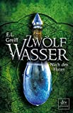 Zwölf Wasser Buch 3: Nach den Fluten: Roman