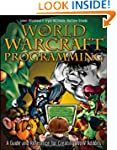 World of Warcraft Programming: A Guid...