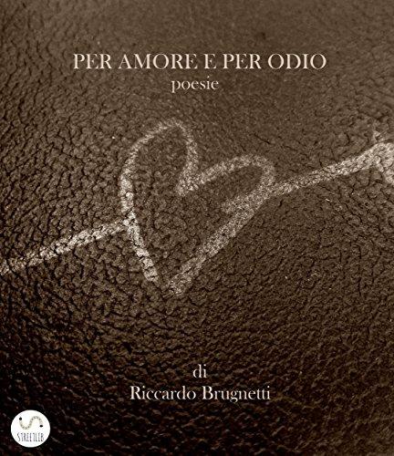 Per Amore E Per Odio por Riccardo Brugnetti Gratis